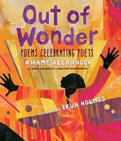 Teaching Poetry and Reading Strategies: Out of Wonder: Poems Celebrating Poets, by Kwame Alexander